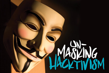 Unmasking Hacktivism and Other High-Profile Cyberattacks