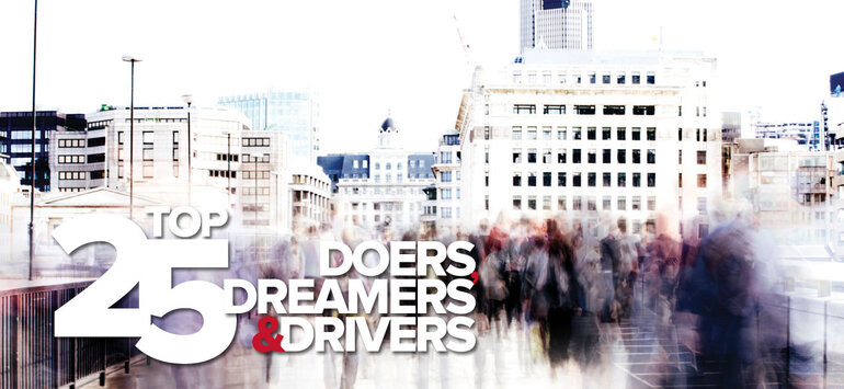Top 25 Doers, Dreamers and Drivers of 2011