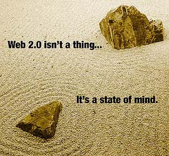 Web 2.0 is a state of mind.